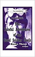 The Fateful Adventures of the Good Soldier Svejk During the World War, Book(s) Three & Four