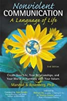 Nonviolent Communication: A Language Of Life -- Life-Changing Tools For Healthy Relationships