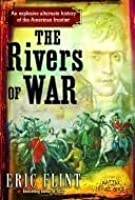 1812: The Rivers of War (Trail of Glory, #1)