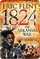 1824: The Arkansas War (Trail of Glory, #2)