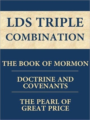 Book of Mormon, The Doctrine and Covenants, Pearl of Great Price  by  Joseph Smith Jr.