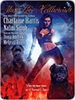 Must Love Hellhounds (Sookie Stackhouse, #9.2; Guild Hunter, #0.5; Kate Daniels, #3.5; The Guardians, #5.5)