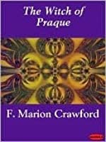 The Witch Of Prague (Mystery & Supernatural)  by  Francis Marion Crawford