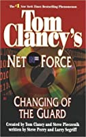 Changing of the Guard (Tom Clancy's Net Force, #8)