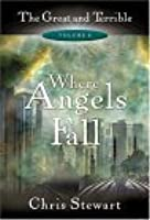 Where Angels Fall: The Great and Terrible, Vol. 2