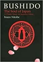 Bushido: The Soul of Japan (Bushido--The Way of the Warrior)