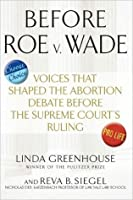 Before Roe v. Wade: Voices that Shaped the Abortion Debate Before the Supreme Court's Ruling