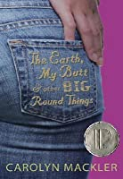 The Earth, My Butt and Other Big Round Things