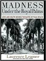 Madness Under the Royal Palms: Love and Death Behind the Gates of Palm Beach