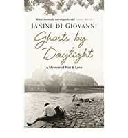 Ghosts by Daylight Love, War, and Redemption