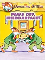 Paws Off, Cheddarface! (Geronimo Stilton #6)