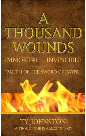 A Thousand Wounds (The Sword of Bayne, #2)  by  Ty Johnston