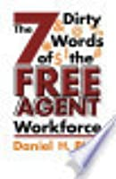 The Seven Dirty Words of the Free Agent Workforce
