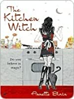 The Kitchen Witch (Accidental Witch Trilogy, #1)