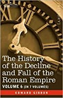 History of the Decline & Fall of the Roman Empire 6