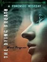 The Dying Breath (Forensic Mystery, # 4)