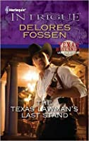 The Texas Lawman's Last Stand (Harlequin Intrigue)