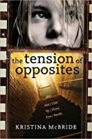 The Tension Of Opposites