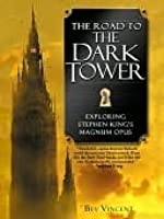 The Road to the Dark Tower: Exploring Stephen King's Magnum Opus