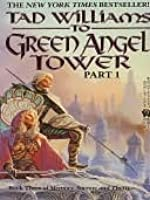 To Green Angel Tower, Part 1 (Memory, Sorrow, and Thorn, #3)