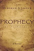 Prophecy the Fulfillment