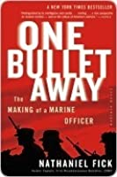 One Bullet Away: The Making of a Marine Officer