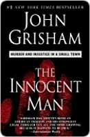 The Innocent Man: Murder and Injustice in a Small Town