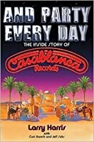 And Party Every Day: The Casablanca Record Story