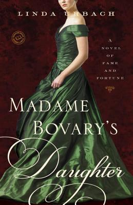 Madame Bovarys Daughter  by  Linda Urbach