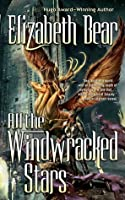 All the Windwracked Stars (The Edda of Burdens, #1)