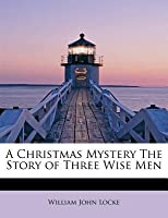 A Christmas Mystery: The Story of Three Wise Men (1910)