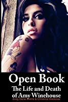 Open Book : the life and death of Amy Winehouse