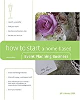 How to Start a Home-Based Event Planning Business, 2nd