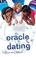 The Oracle of Dating (The Oracle of Dating, #1)