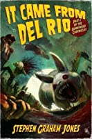 It Came From Del Rio (Part One of the Bunnyhead Chronicles)