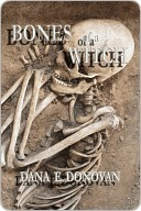 Bones of a Witch Dana E. Donovan