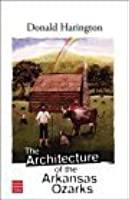 The Architecture of the Arkansas Ozarks (Stay More series)