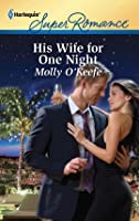 His Wife for One Night (Harlequin Super Romance)