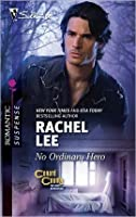 No Ordinary Hero (Harlequin Romantic Suspense)