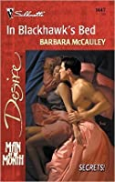 In Blackhawk's Bed  (Man Of The Month / Secrets!) (Silhouette Desire, No. 1447)