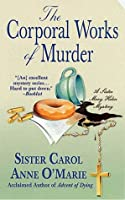 The Corporal Works of Murder (Sister Mary Helen, #10)