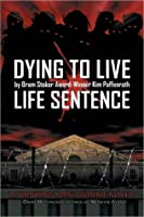 Dying to Live: Life Sentence (Dying to Live, #2)