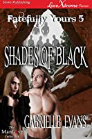 Shades of Black (Fatefully Yours, #5)