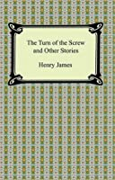 The Turn of the Screw and Other Short Fiction