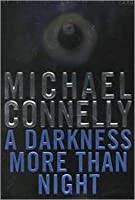 A Darkness More Than Night (Harry Bosch, #7)