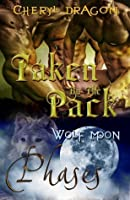 Taken By The Pack (Phases, #1)