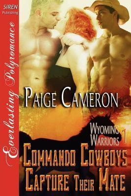 Capturing Our Ladys Heart (Commando Cowboys and Renegade Texans Unite #1)  by  Paige Cameron