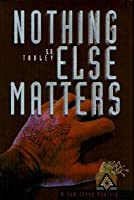 Nothing Else Matters (Sam Casey Mystery, #2)