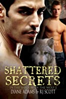 Shattered Secrets (In the Shadow of the Wolf, #1)