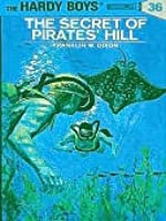 The Secret of Pirates' Hill (Hardy Boys, #36)